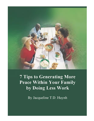 """7 TIPS TO GENERATING MORE PEACE WITHIN YOUR FAMILY BY DOING LESS WORK"""